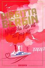 Bokomslag till Något du inte vet att jag vet av Birgitta Bergin