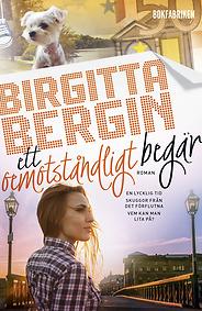 Bokomslag till Ett oemotståndligt begär av Birgitta Bergin