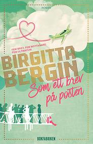 Bokomslag till Som ett brev på posten av Birgitta Bergin
