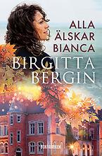 Bokomslag till Alla älskar Bianca av Birgitta Bergin