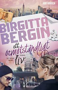 Birgitta Bergin – Ett oemotståndilgt liv